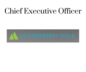 Chief Executive Officer, Koonenberry Gold