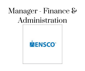 Manager - Finance & Administration, Ensco