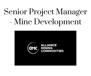 Senior Project Manager - Mine Development, Alliance Mining Commodities
